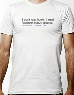 facebook-inspired-t-shirts-by-http-reface-me-reface-your-facebook-i-don-t-read-books-i-read-facebook-status-updates