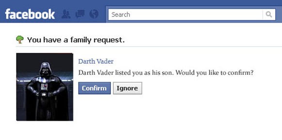 Facebook family request: Darth Vader is your father!