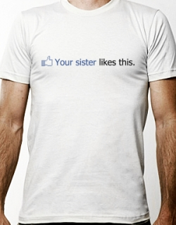 Your sister likes this t-shirt