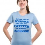 Let's go back to MySpace and you can Twitter all over my Facebook