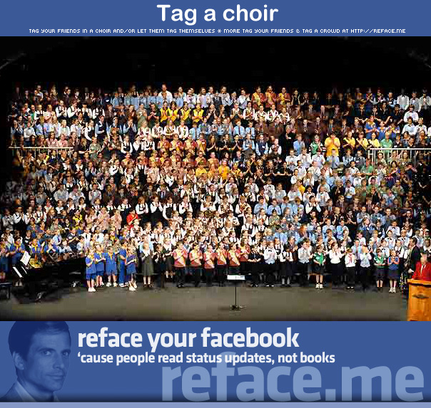 Tag a crowd - Tag your friends in a choir