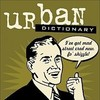 Urban Dictionary Week?!